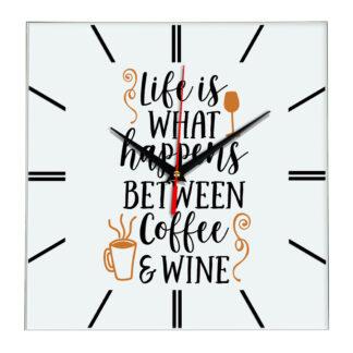Настенные часы Часы Life is what happens between coffee and wine